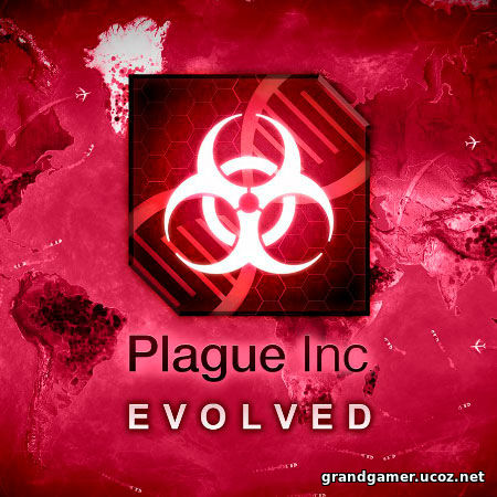 Plague Inc: Evolved (2014/PC/RUS), RePack от Other s