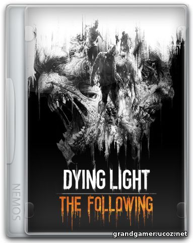 Dying Light: The Following  [v 1.17.0 + DLCs]