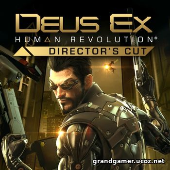 Deus Ex: Human Revolution - Director's Cut (2013)