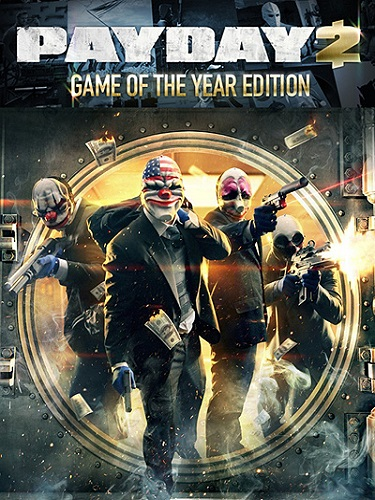 PayDay 2: Game of the Year Edition [v 1.48.2] (2013) PC | RePack by Mizantrop1337