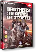 Brothers in Arms: The Road to Hill 30 [RePack] [2005 / Русский]